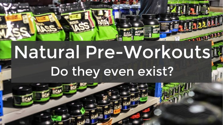 Natural Pre Workout Supplements