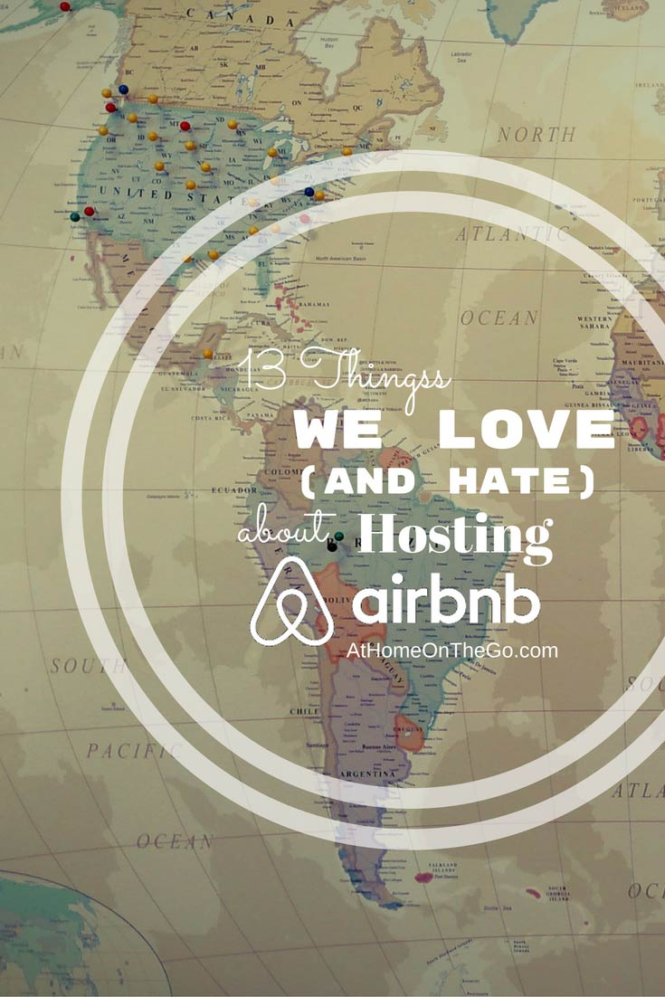 Airbnb Host Tips - 13 Things We Love and Hate About Airbnb After 2 Years of Hosting
