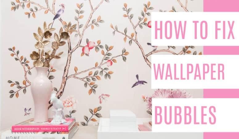 How to Fix Wallpaper Bubbles