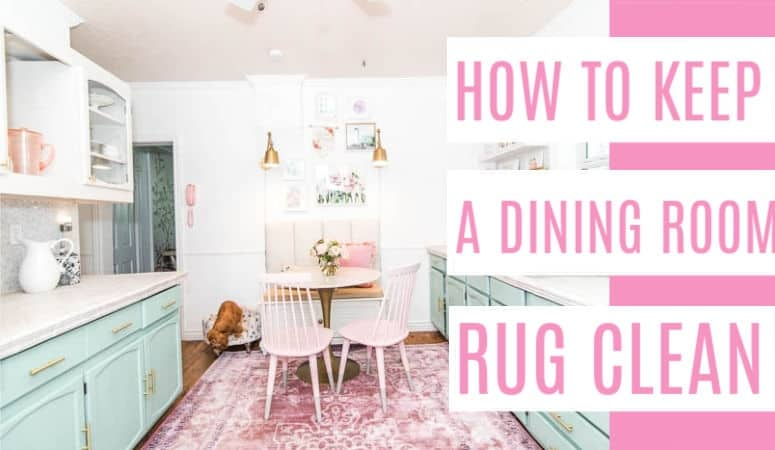 How To keep a Dining Room Rug Clean
