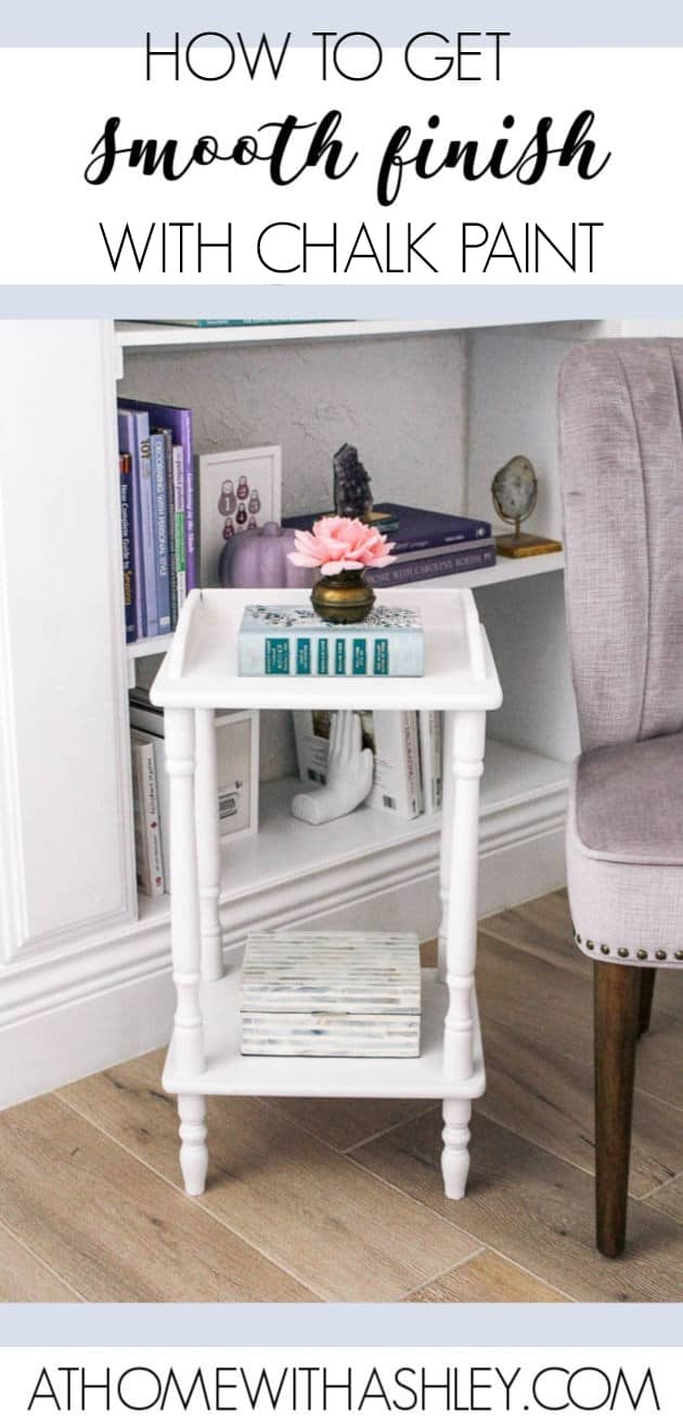 how to get a smooth finish with chalk paint. No brush strokes! This DIY tutorial is super detailed with a video and gives you tips for how to paint furniture without brush marks. Before and afte of a cute end table. How to use chalk paint for a transformation