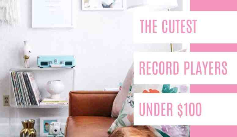 The Cutest Record Players Under $100