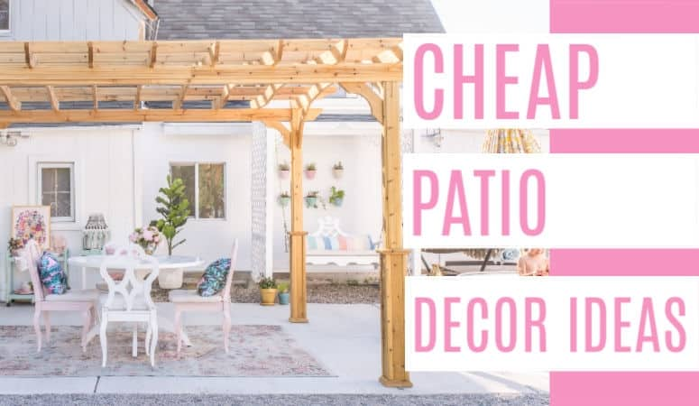 Ideas for How to Decorate a Patio for Cheap
