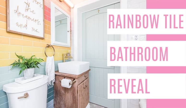 Rainbow Tile Bathroom Reveal