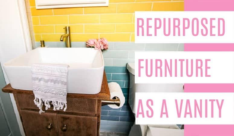 Repurposed furniture as a DIY Bathroom vanity