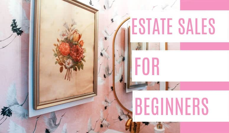 Estate Sales for Beginners