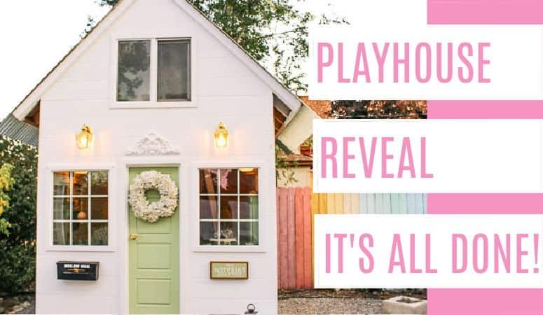Playhouse Reveal!
