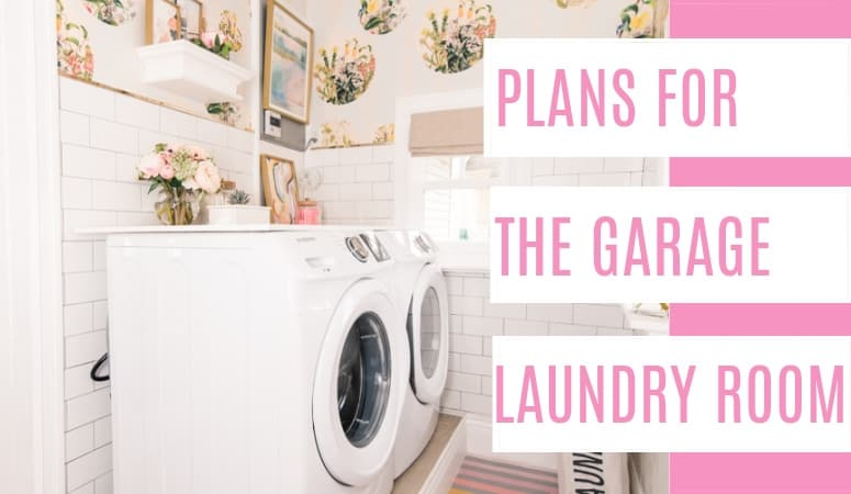 Plans for the Garage Laundry Room