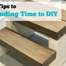 6 Tips to finding time to DIY