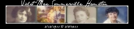 I'll Fly Away: In Memoriam Violet Mae Sommerville Hamilton 1911-2011