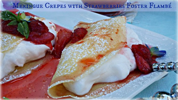 Meringue crepes with strawberries foster flambe is an elegant dessert, perfect for any special occasion!