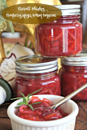 FIREBALL Cranberry Meyer Lemon Conserve…just in time for your Holiday Feast