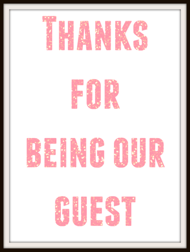 thanks-for-being-our-guest-printable
