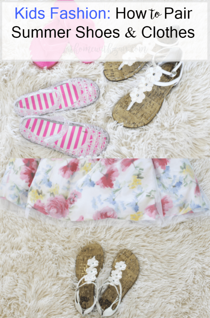 Kids Fashion - How to Pair Summer Shoes & Clothes -At Home With Zan