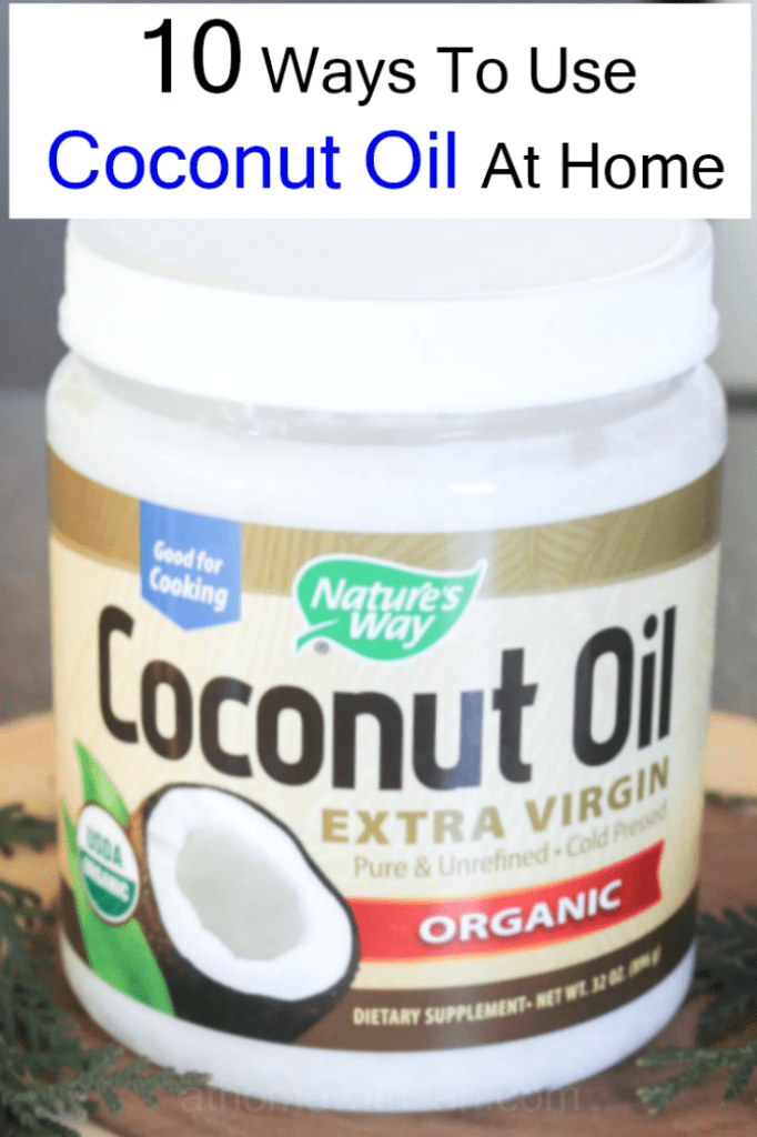 10 Ways To Use Coconut Oil At Home - All-Natural Product - Coconut Oil - At Home With Zan -