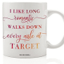 I Like Long Romantic Walks Down Every Aisle At Target Mug