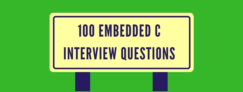 100 embedded c interview questions, your interviewer might ask