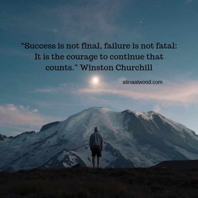 """""""Success is not final, failure is not fatal_ It is the courage to continue that counts."""" Winston Churchill.png"""