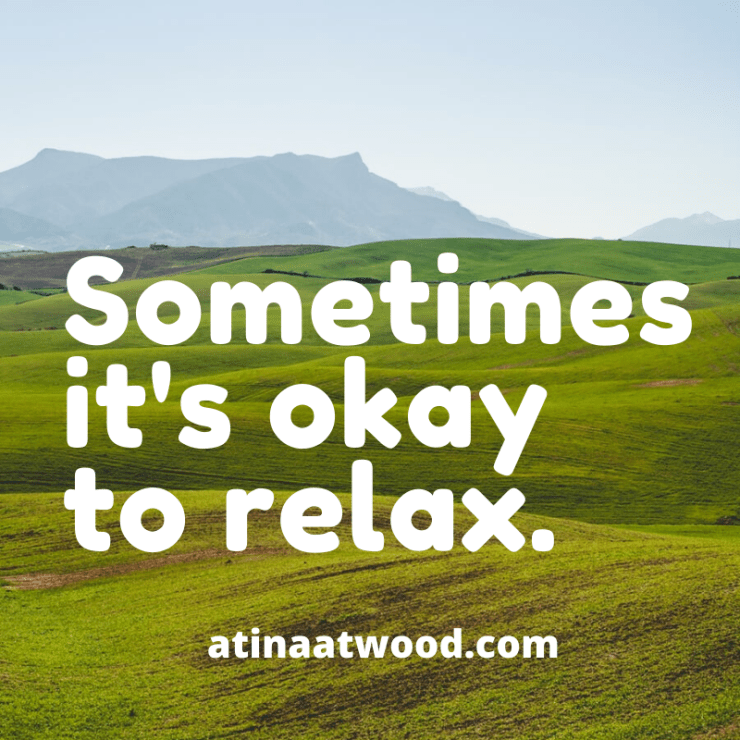Sometimes it's okay to relax.png