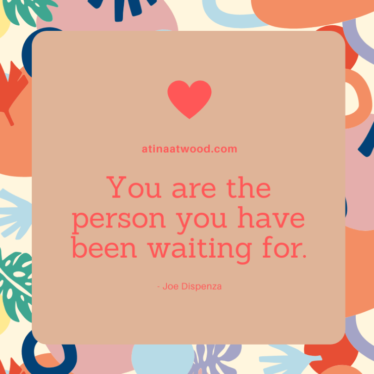 you-are-the-person-you-have-been-waiting-for