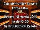 S-au incheiat inscrierile la cea de a II a editie a Galei Institutiilor de Arte de la Brasov, eveniment gazduit de Centrul Cultural Reduta