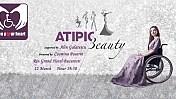 """""""Atipic Beauty"""" 2014 – Gala frumusetilor Atipice uneste cei mai titrati designer si vedete autohtone!"""