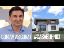 CUM ȘI DE CE AM ASIGURAT #CASABUHNICI #ad