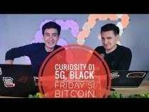 CuriosITy 01 – Despre 5G, Black Friday și Bitcoin