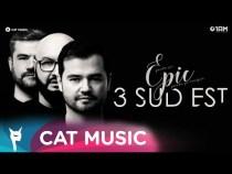 3 Sud Est – Epic (Official Single)
