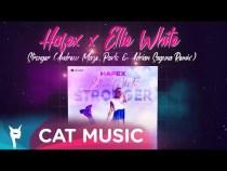 Hafex x Ellie White – Stronger (Andrew Maze, Pavlo & Adrian Saguna Remix)