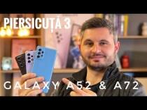 GALAXY A52 & A72 – Piersicuță 3 – Prim Contact