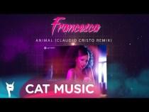Francesca – Animal (Claudio Cristo Remix)
