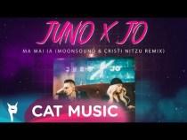 JUNO X JO – Ma mai ia (Moonsound & Cristi Nitzu Remix)