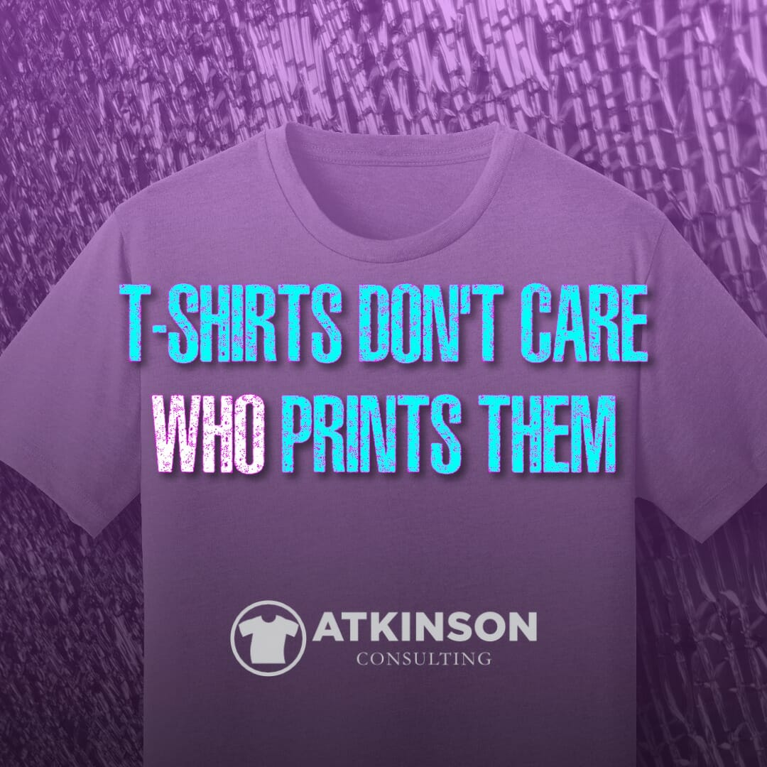 T-shirts Don't Care Who Prints Them