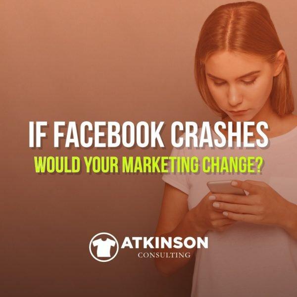 If Facebook Crashes - Marshall Atkinson