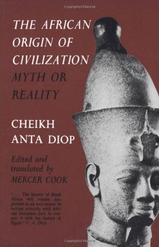Diop The African Origin of Civilization