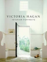 Interior Portraits by Victoria Hagan, ($50, Rizzoli)