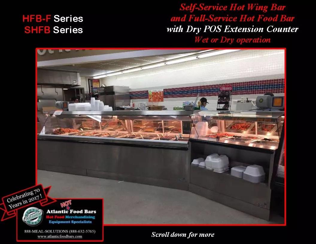 Atlantic Food Bars - Self Service Hot Wing Bar and Full Service Hot Food Bar - HFB-F, SHFB