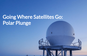 Going Where Satellites Go: Polar Plunge