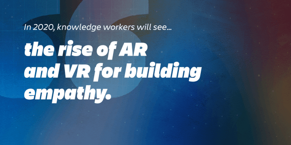 workplace trends 2020: VR for building empathy