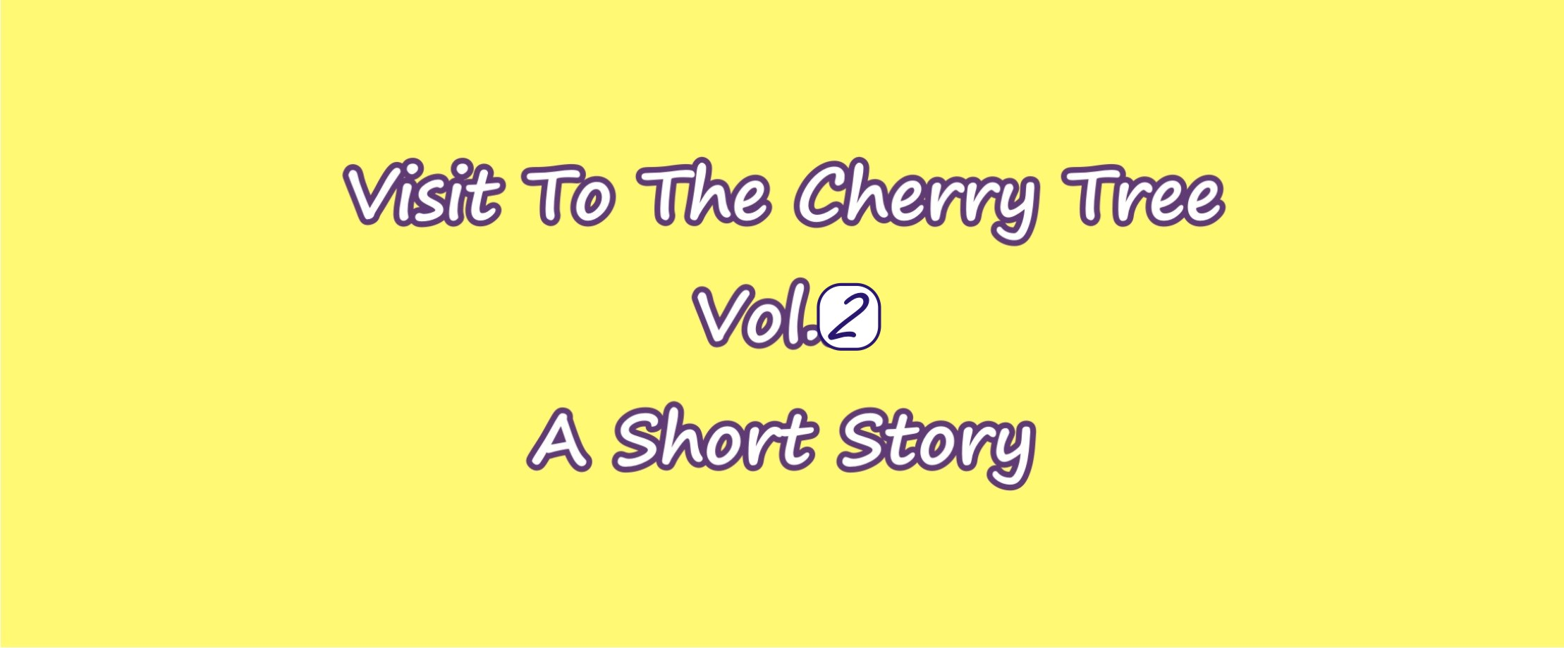 Visit to the Cherry tree, Volume 2.