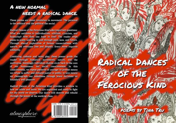 Radical Dances of the Ferocious Kind, by Tina Tru - atmosphere press