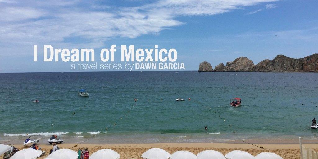 i-dream-of-mexico