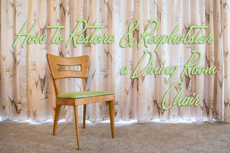 How to Restore & Reupholster a Dining Room Chair