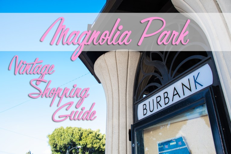 Magnolia Park Vintage Shopping Guide