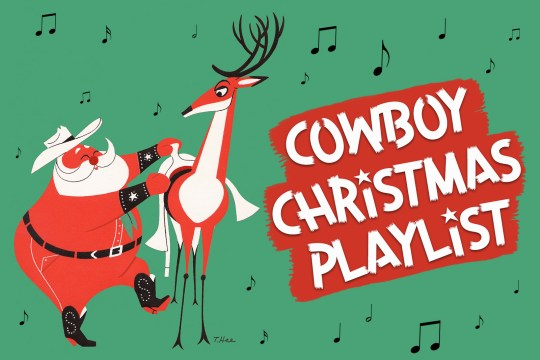 "Santa, dressed in a cowboy hat, boots with a studded ""S"" on the, saddles up a reindeer. In large white text reads ""Cowboy Christmas Playlist"""