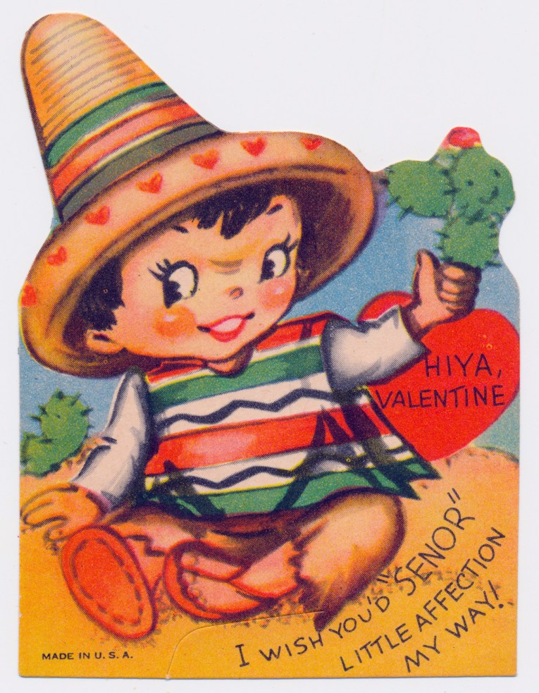 """A little boy dressed in a sombrero and blanket poncho reads """"Hiya Valentine, I wish you'd ;senor' little affection my way!"""""""