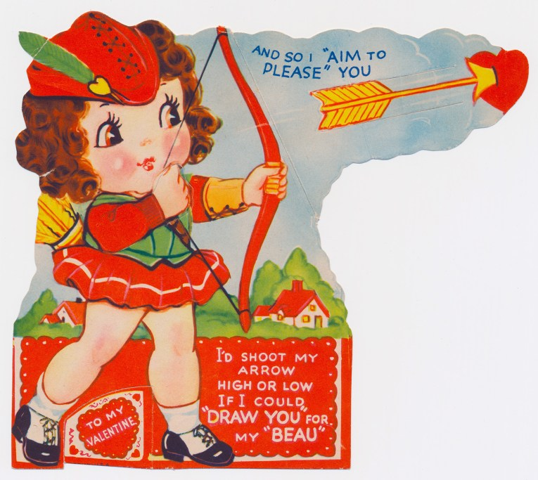 """A girl in a red Robin Hood style outfit shoots a bow and an arrow flies from it. Text reads """"To my Valentine: I'd shoot my arrow high or low if I could 'draw you' for my 'beau' and so I 'aim to please' you"""""""