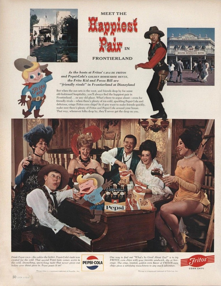 "Advertisement featuring images of the Mexican style restaurant Casa de Fritos, and the western saloon the Golden Horseshoe. An image features saloon girls around a piano with Wally Boag as Pecos Bill at the keys, a cartoon of the Frito Kid sits on the piano. Bags of Fritos and bottles of Pepsi also sit on the piano. Text reads ""Meet the Happiest Pair in Frontierland. As the hosts at Fritos' Casa de Fritos and Pepsi-Cola's Golden Horseshoe Revue, the Frito Kid and Pecos Bill are 'friendly rivals' in Frontierland at Disneyland. But when the sun sets in the west, and friends drop by for some old-fashioned hospitality, you'll always find the happiest pair in Frontierland...or any old place. What's there to argue about - even for friendly rivals - when there's plenty of ice-cold, sparkling Pepsi-Cola and delicious, crispy Fritos corn chips? So if you want to make friends quickly, make sure there's plenty of Fritos and Pepsi-Cola around your house. That way, whenever folks drop by, they'll never get the drop on you. Drink Pepsi cold - the colder the better. Pepsi-Cola's taste was created for the cold. That special Pepsi taste coems alive in the cold. Drenching, quenching taste that never give sout before your thirst gives in. Pepsi pours it on! One way to find out 'What's So Good About Em?' is to try Fritos corn chips with your favorite sandwich, dip or beverage. The crisp, roasted, golden corn flavor of Fritos corn chips gives a satisfying munchiness to any snack adventure."""