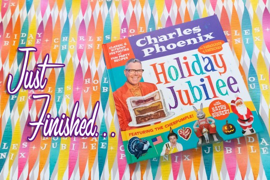 """Cover of Holiday Jubilee, with text added reading """"Just Finished"""""""